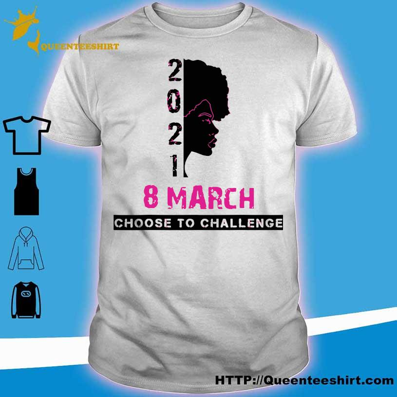 Iwd 2021 Choose To Challenge Women Outfit For Her 8 March International Women's Day 2021 Shirt