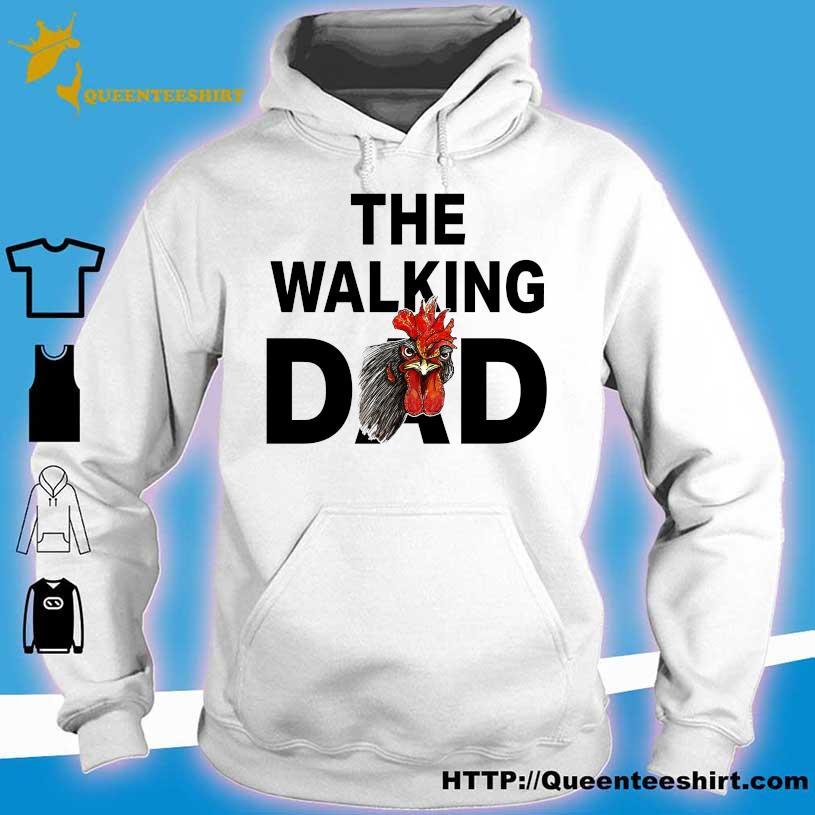 Chicken the walking Dad s hoodie