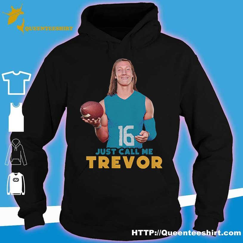 16 Just call me Trevor s hoodie
