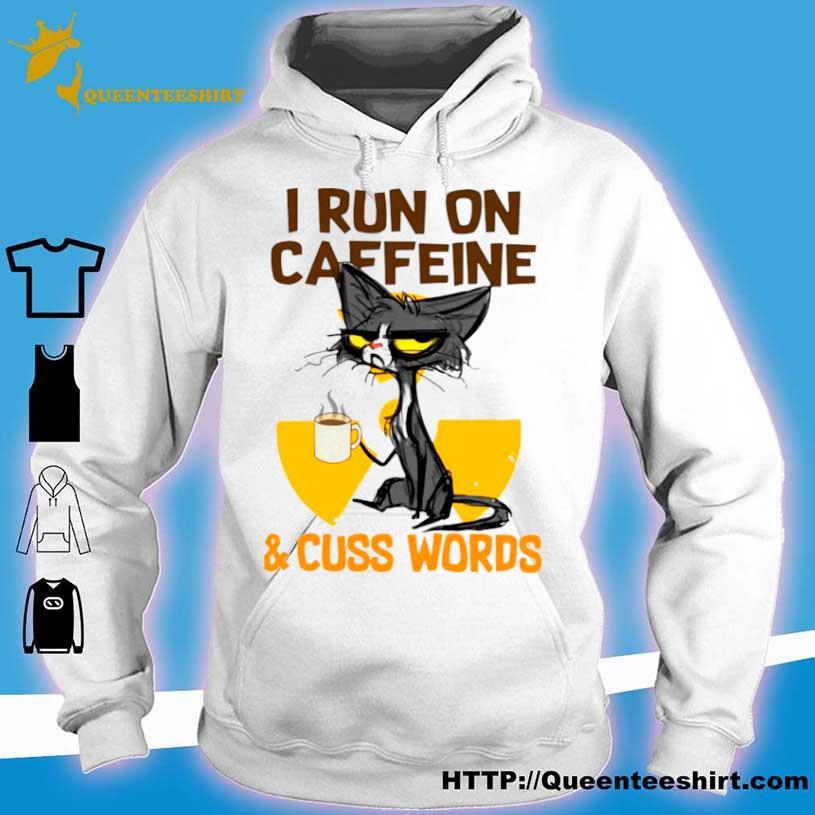 Black Cat Drink Coffee I Run On Caffeine And Cuss Words Shirt hoodie