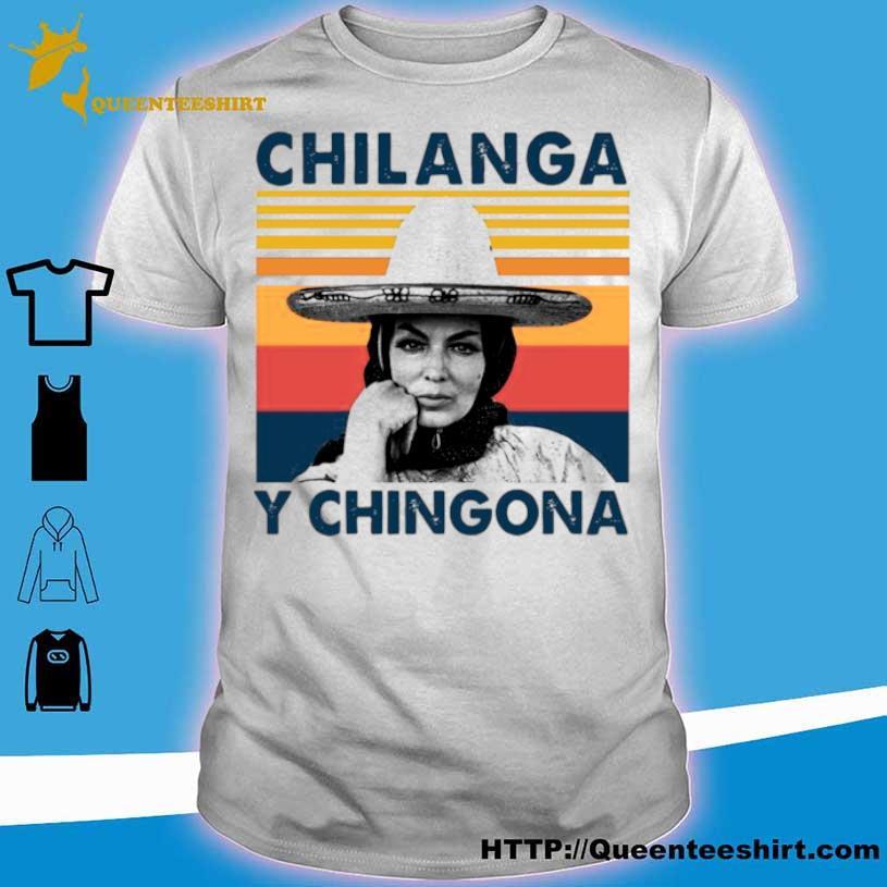 Chilanga Y Chingona Vintage Shirt