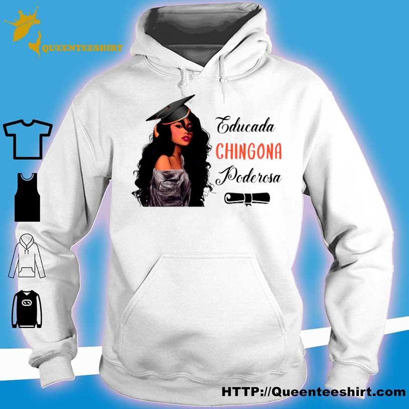 Educada Chingona Poderosa Shirt hoodie