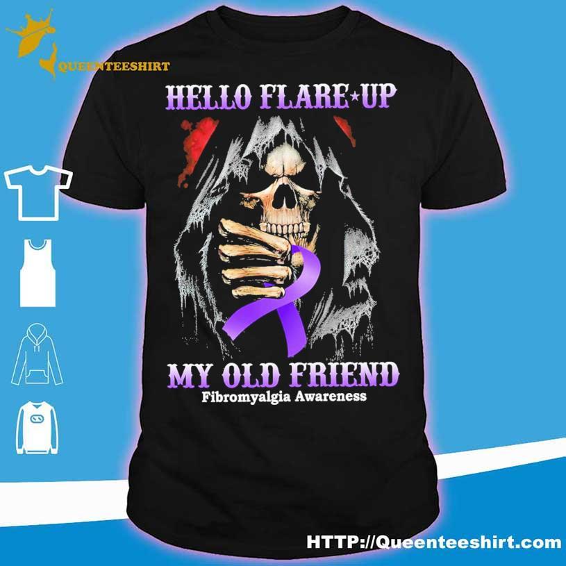 Hello flare up my old friend Fibromyalgia Awareness shirt
