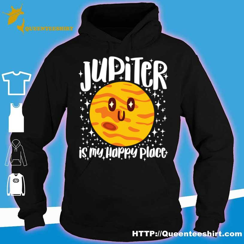 Jupiter Is My Happy Place Shirt hoodie