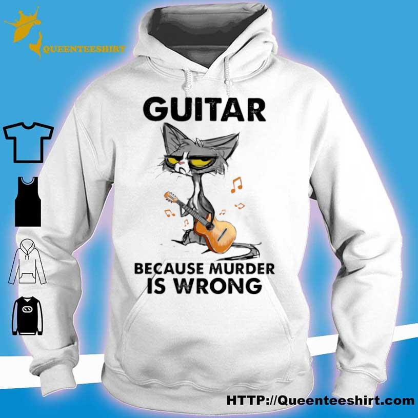 Official Guitar Because Murder IS Wrong Cat Shirt hoodie