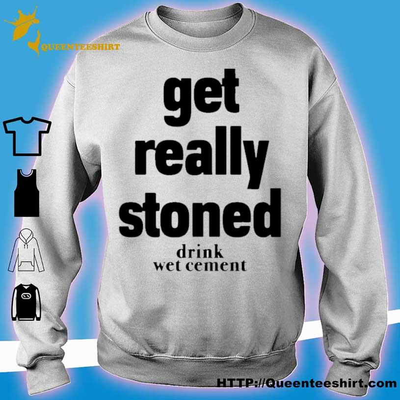 Official Matthew Get Really Stoned Drink Wet Cement Shirt sweater