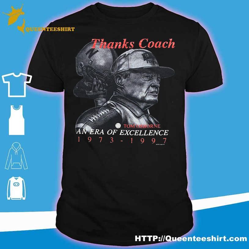 Thanks Coach Tom Osborne an era of excellence 1973 1993 shirt