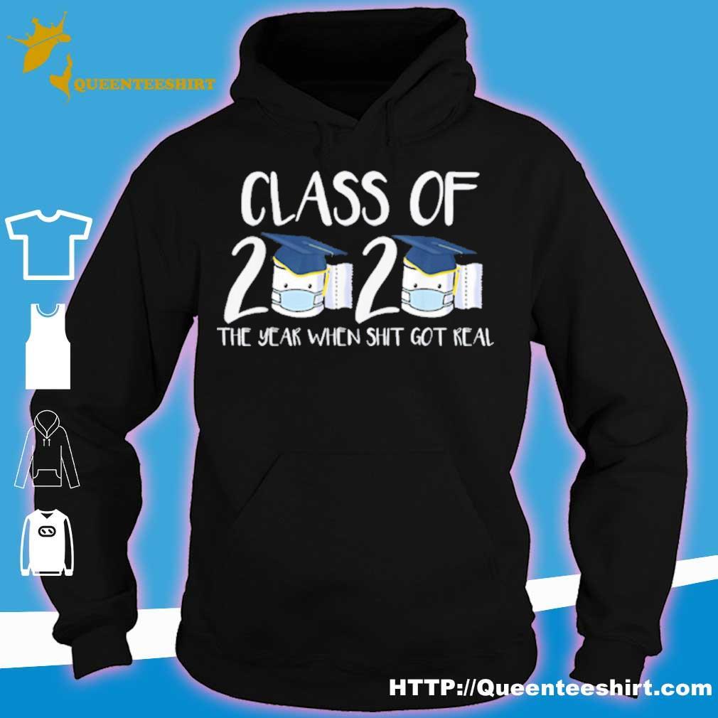 Class Of 2020 Senior The Year When Shit Got Real Graduation Shirt hoodie