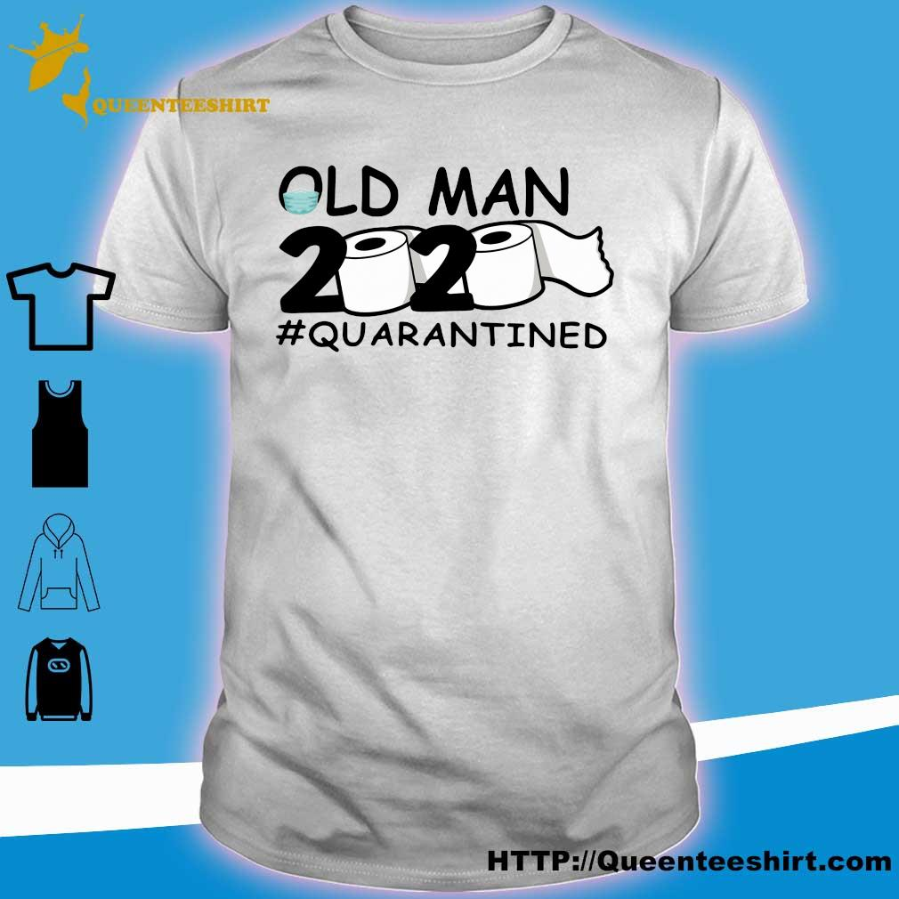 Official Old man 2020 #quarantined shirt