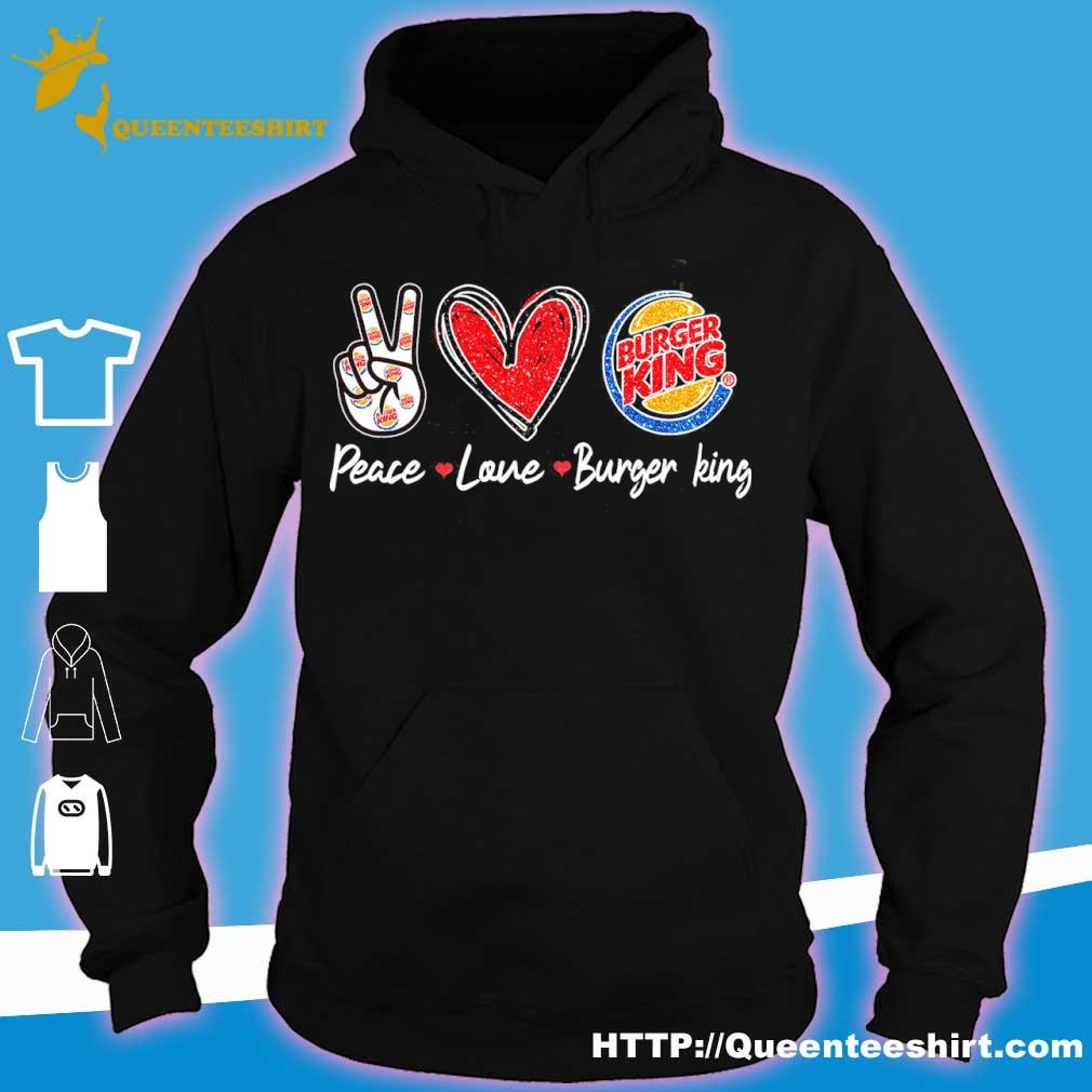 Peace Love Burger King Diamond Shirt hoodie