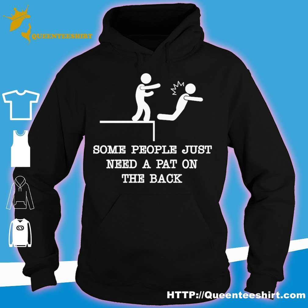 Some people just need a pat on the back s hoodie