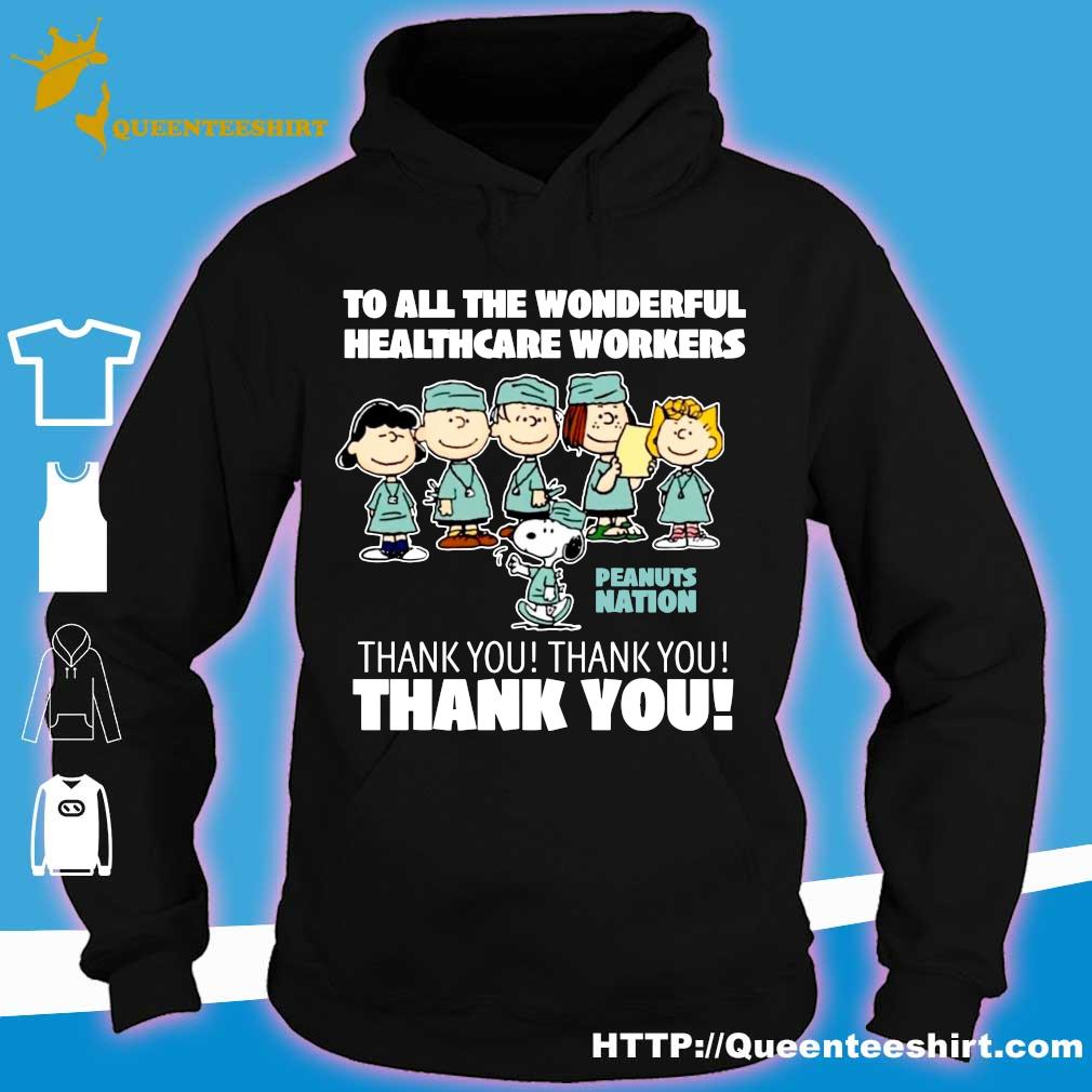 the peanuts to all the wonderful healthcare workers peanuts nation thank you s hoodie