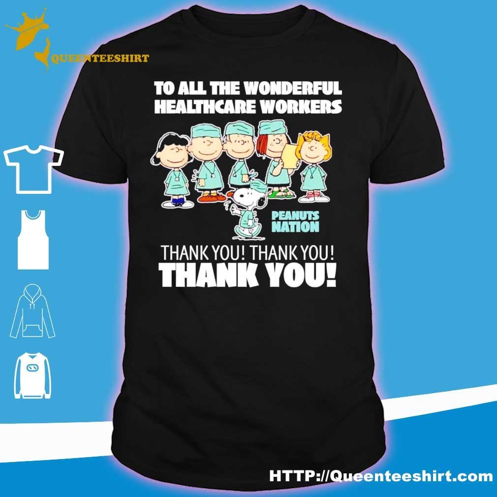 The peanuts to all the wonderful healthcare workers peanuts nation thank you shirt