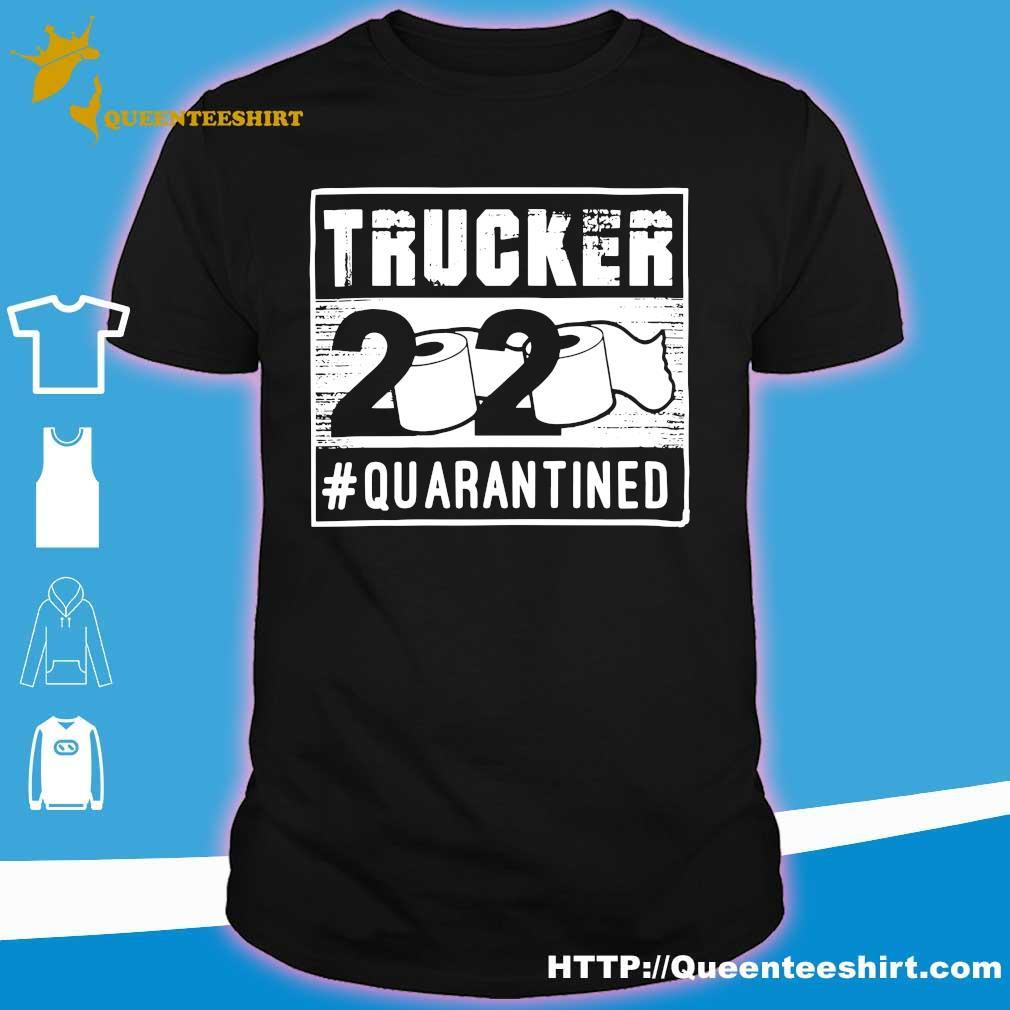 Trucker 2020 #quarantined shirt
