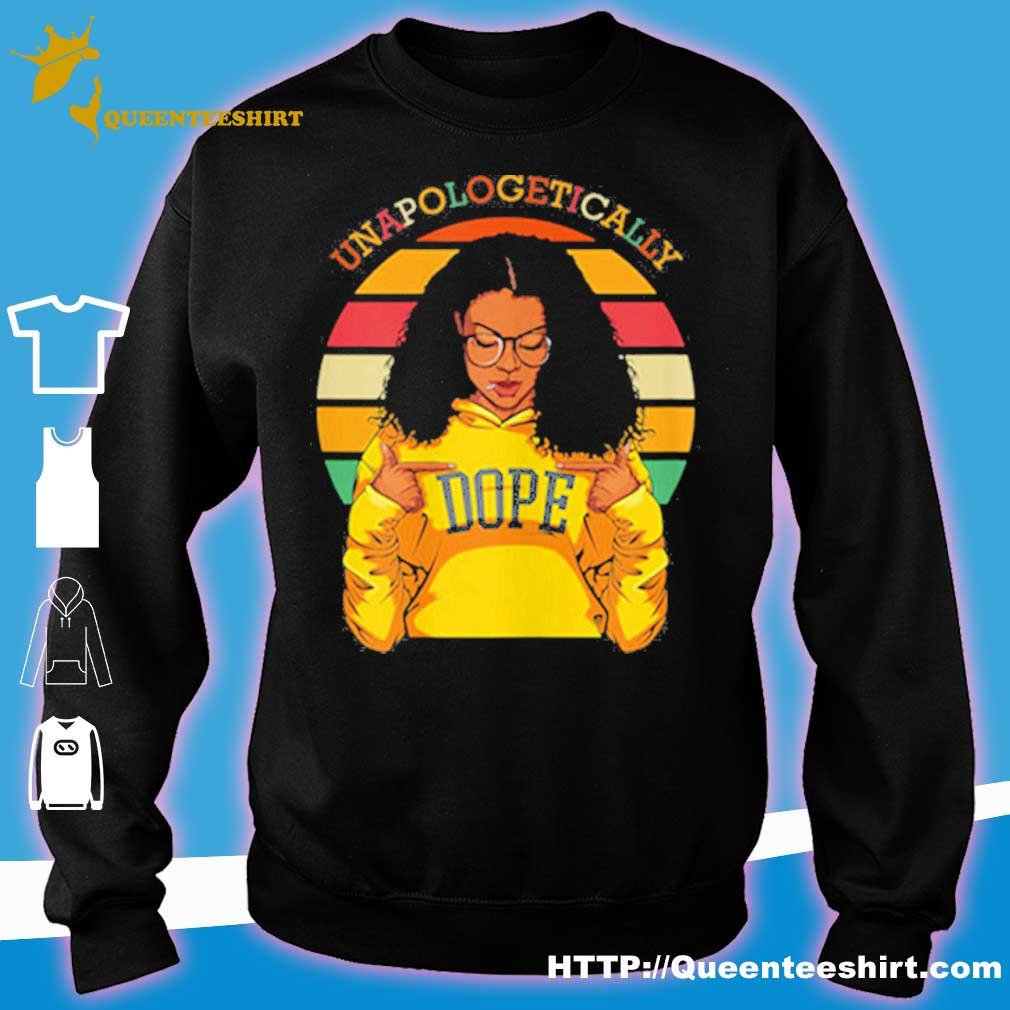 Unapologetically Dope Afro Pride Black History Month Shirt sweater