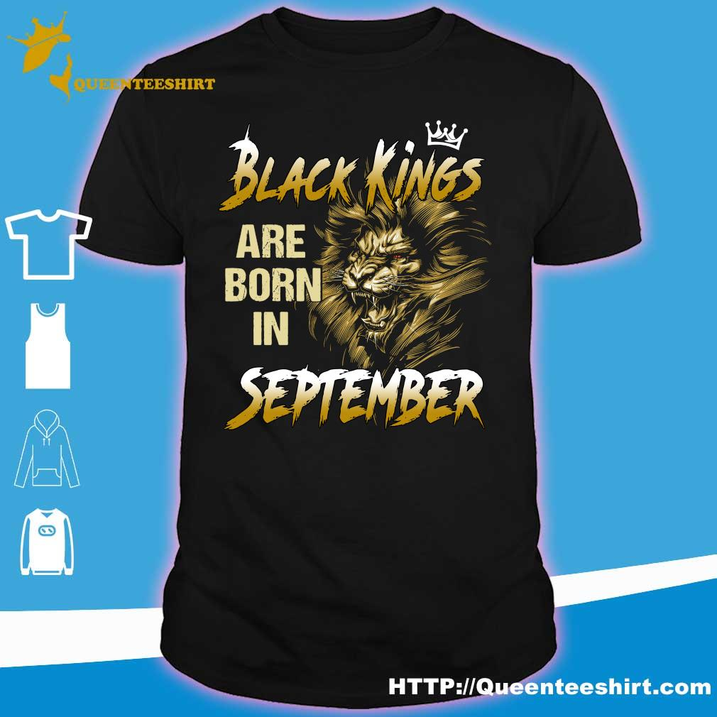 Lion Black kings are born in September shirt