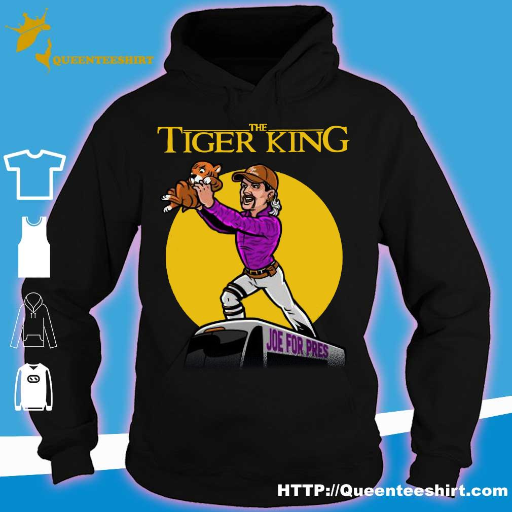 Official The Lion King Joe For Pres The Tiger King Shirt Hoodie Sweater Long Sleeve And Tank Top
