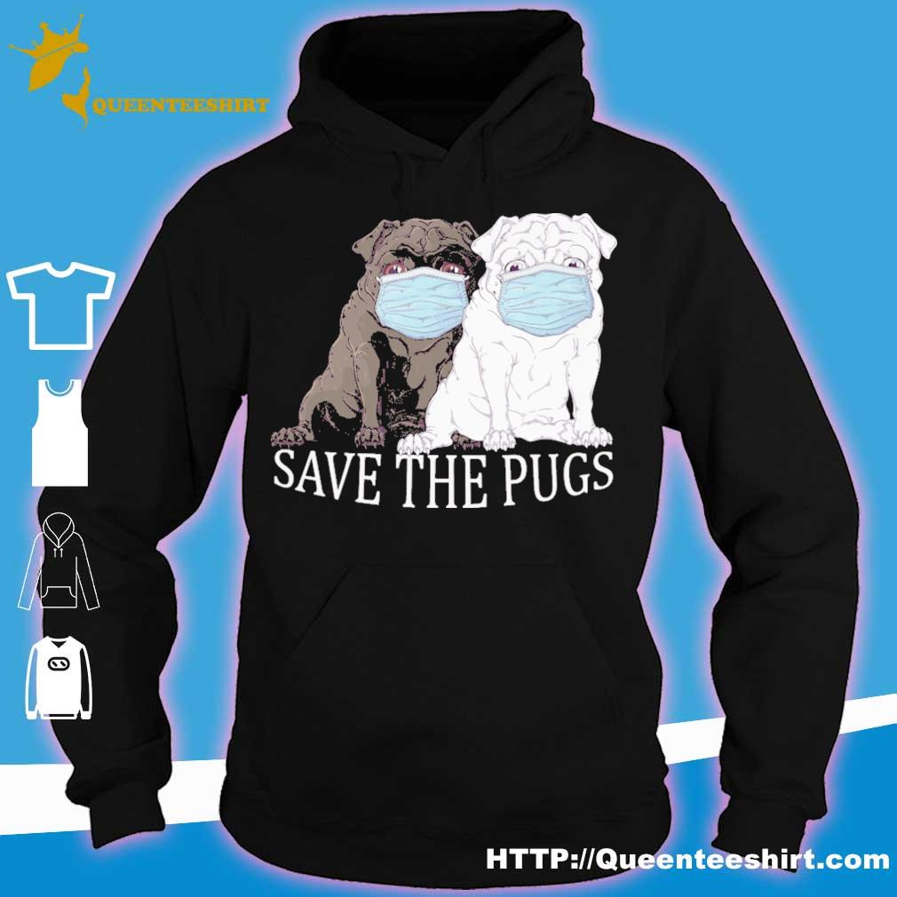 Pug dogs face mask save the pugs s hoodie