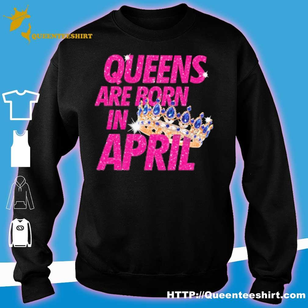 Queens are born in april s sweater