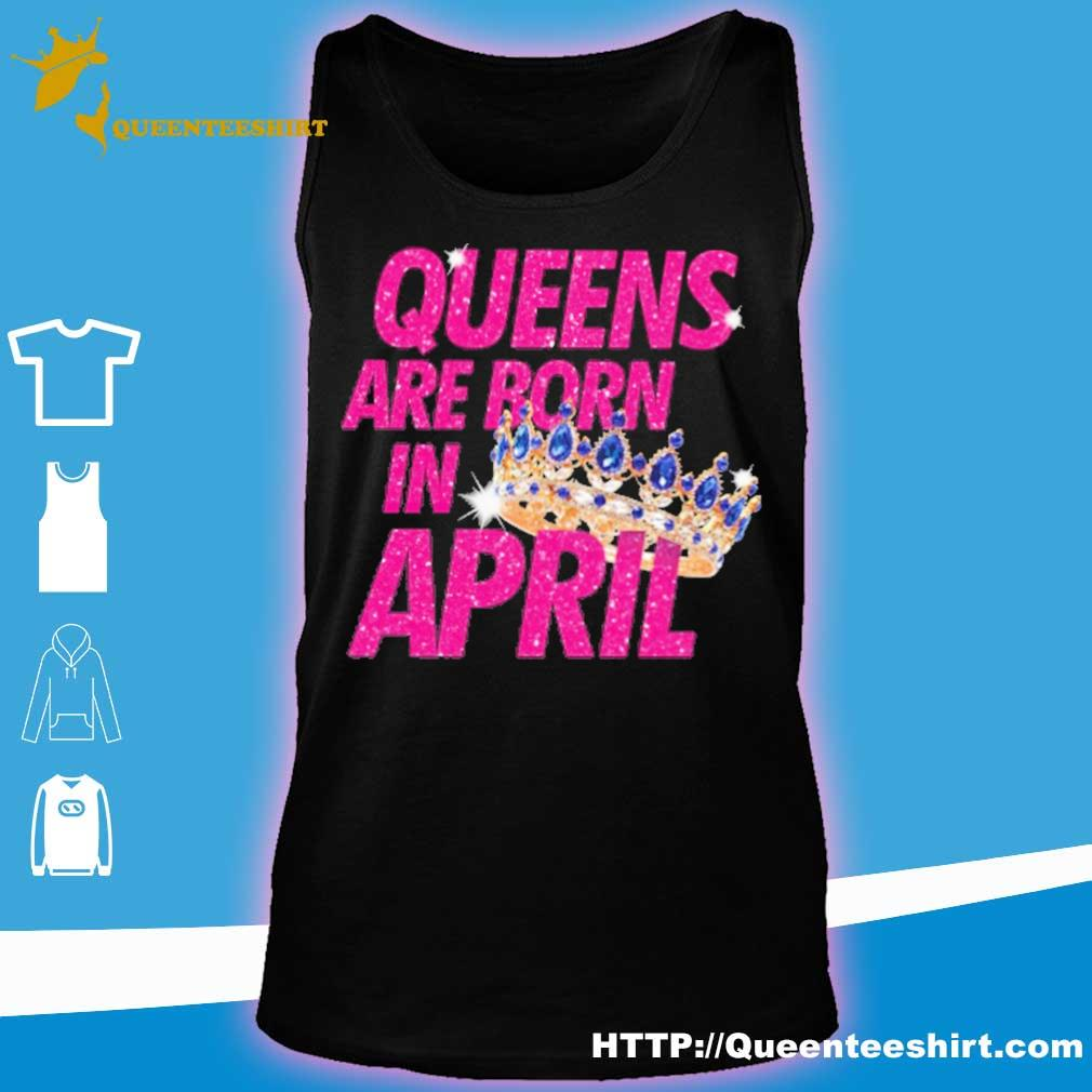 Queens are born in april s tank top
