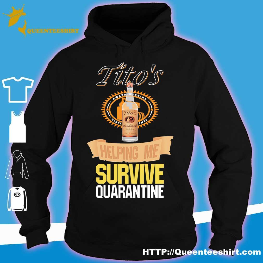 Tito's Handmade vodka helping me survive quarantine s hoodie