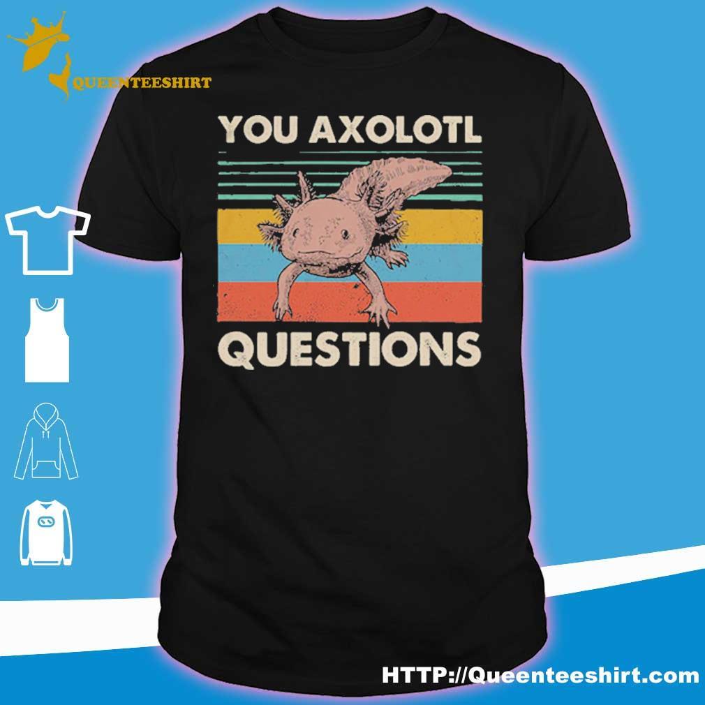 Long Short Sleeve Tee 2 Ladies Woman T-shirt Birthday Gift Tank Top Sweater V-neck O-neck You Axolotl Questions Shirt