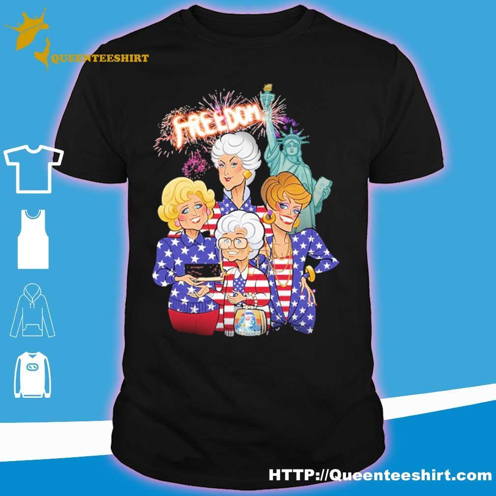 Golden girls freedom american Flag Day shirt