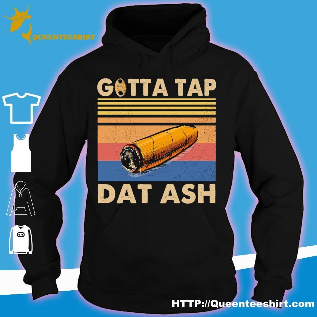 Gotta tap Dat ash vintage s hoodie