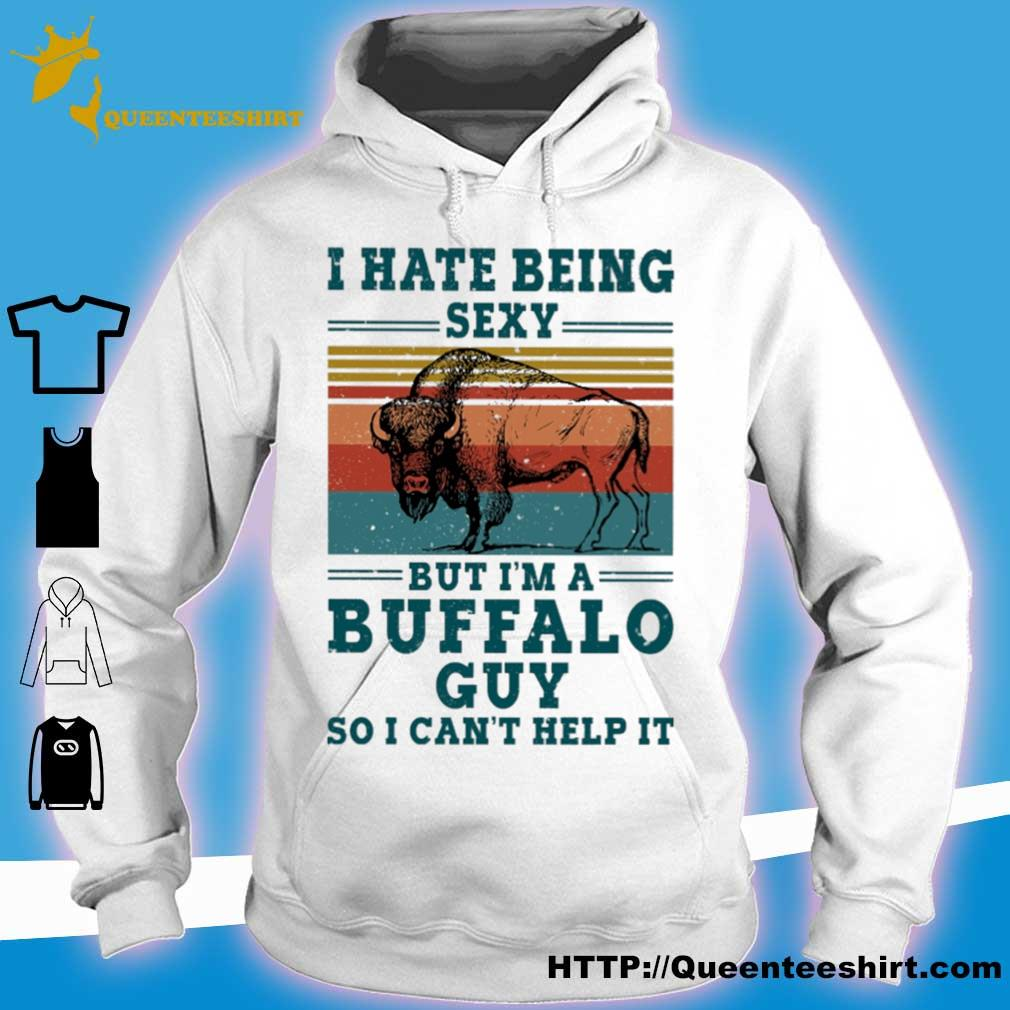 I hate being sexy but i'm a Buffalo guy so i can't help it vintage s hoodie