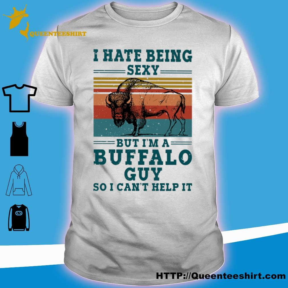 I hate being sexy but i'm a Buffalo guy so i can't help it vintage shirt