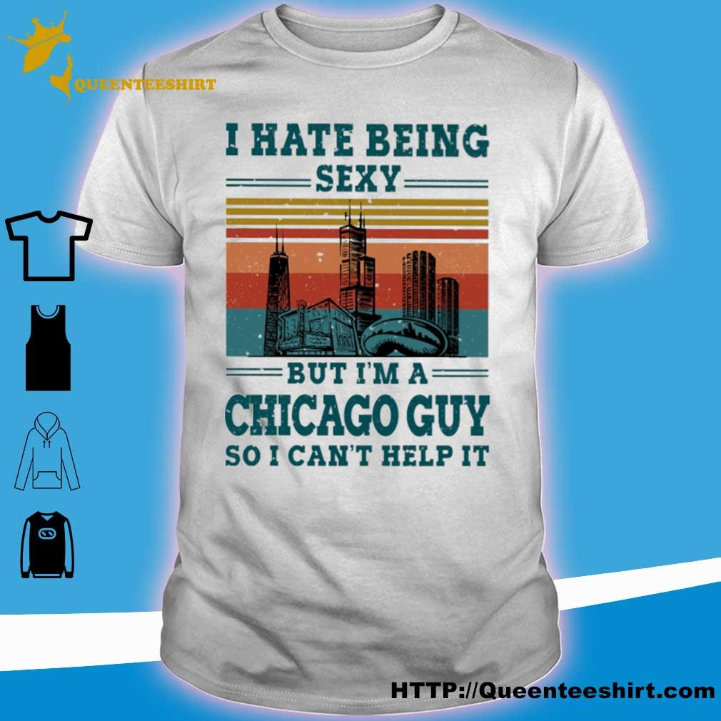 I hate being sexy but i'm a Chicago guy so i can't help it vintage shirt