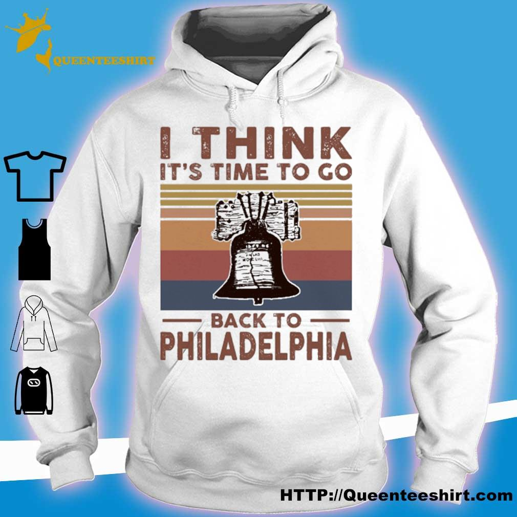 I think it's time to go back to Philadelphia vintage s hoodie