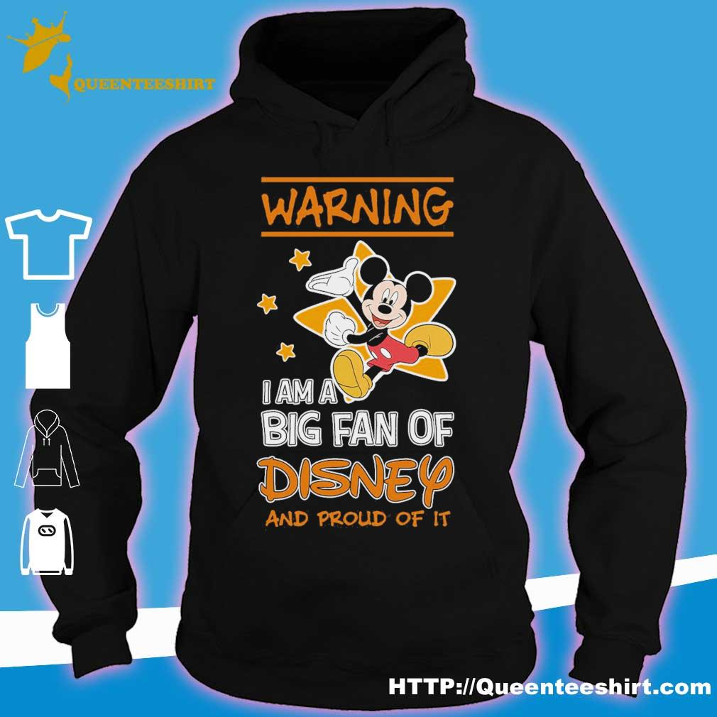Mickey Mouse warning i am a big fan of Disney and proud of it s hoodie