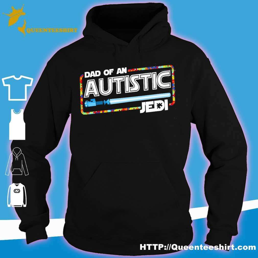 Star War Dad of an Autistic Jedi s hoodie