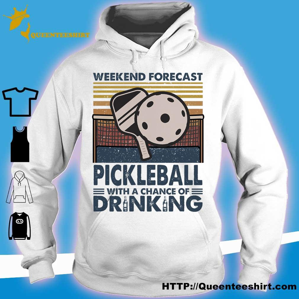 Weekend forecast Pickleball with a chance of Drinking vintage s hoodie