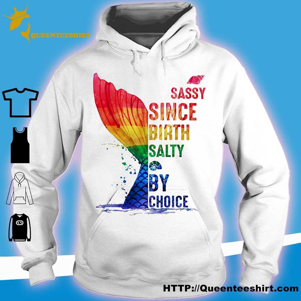 LGBT sassy since birth salty by choice s hoodie