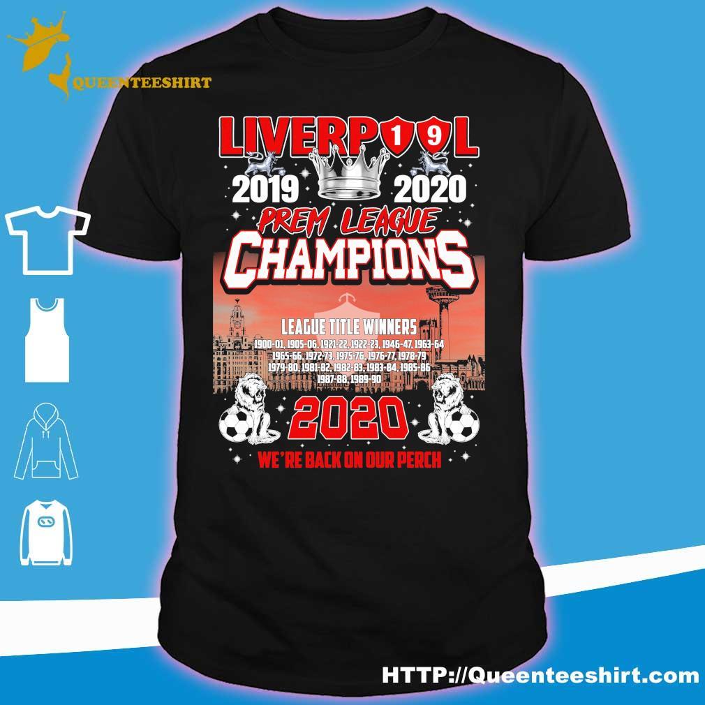Liverpool 2019 2020 Premier league champions 2020 we're back on our perch shirt