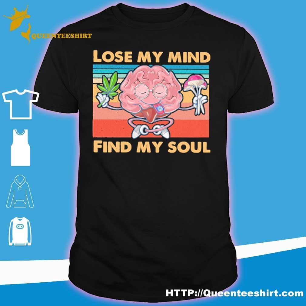 Lose my mind find my soul weed vintage shirt