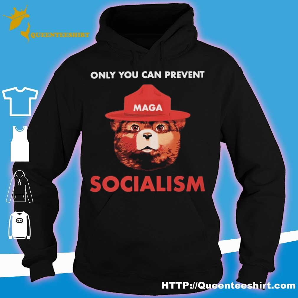 Maga only you can prevent Socialism s hoodie