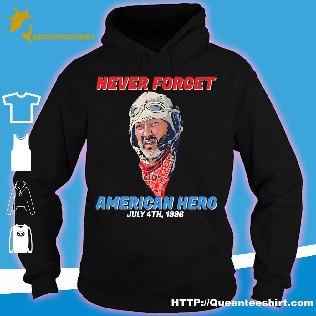 Never forget American hero july 4th 1996 s hoodie