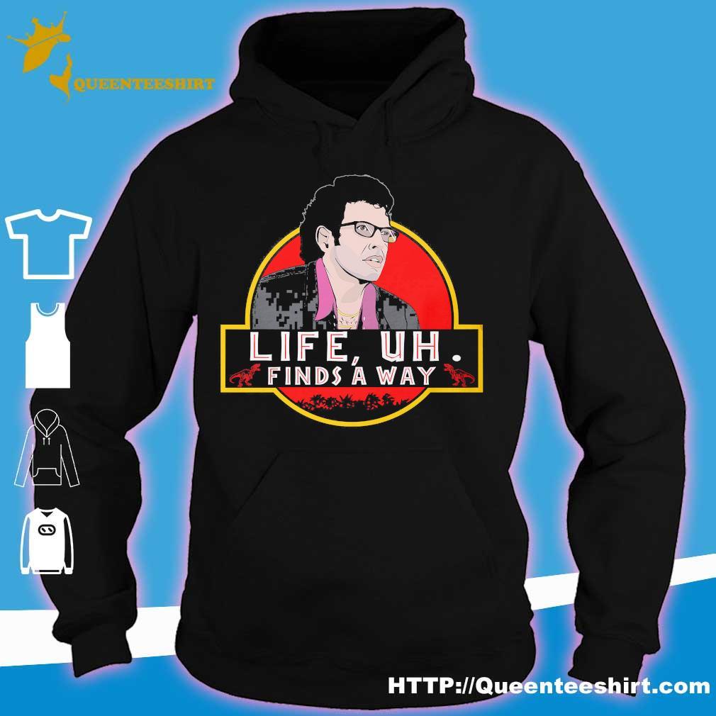 Original Jeff Goldblum life uh finds a way s hoodie