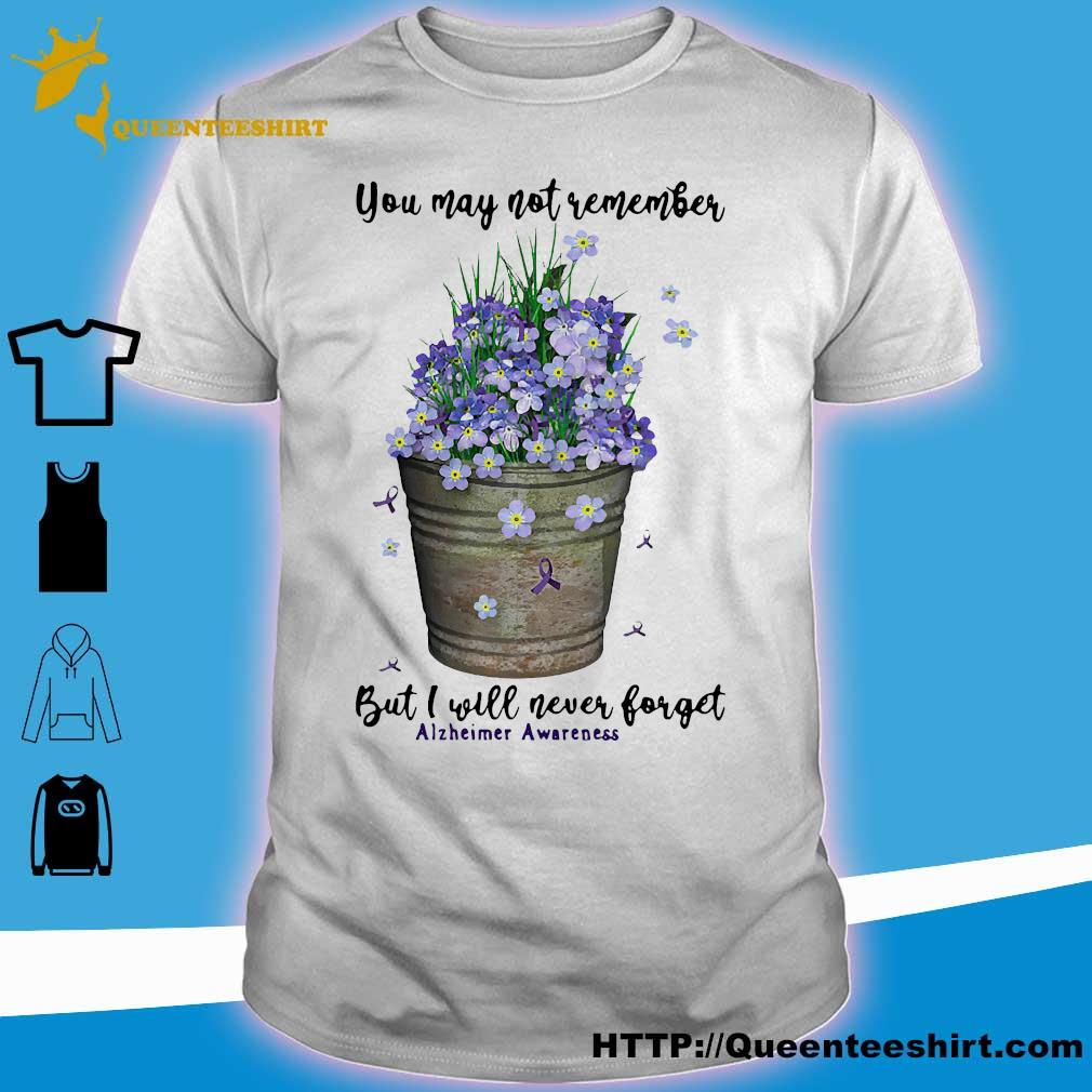You may not remember but I will never forget alzheimer awareness shirt