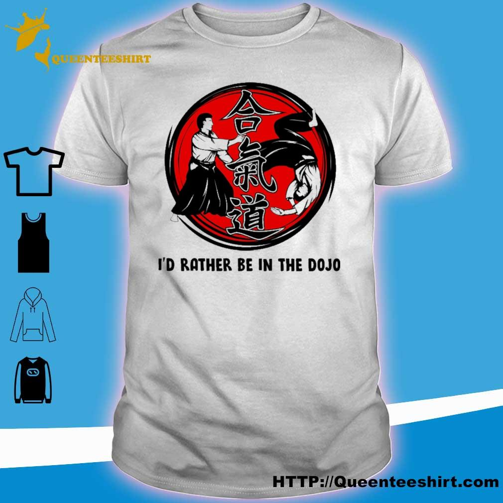 Aikido I'd rather be in the shirt
