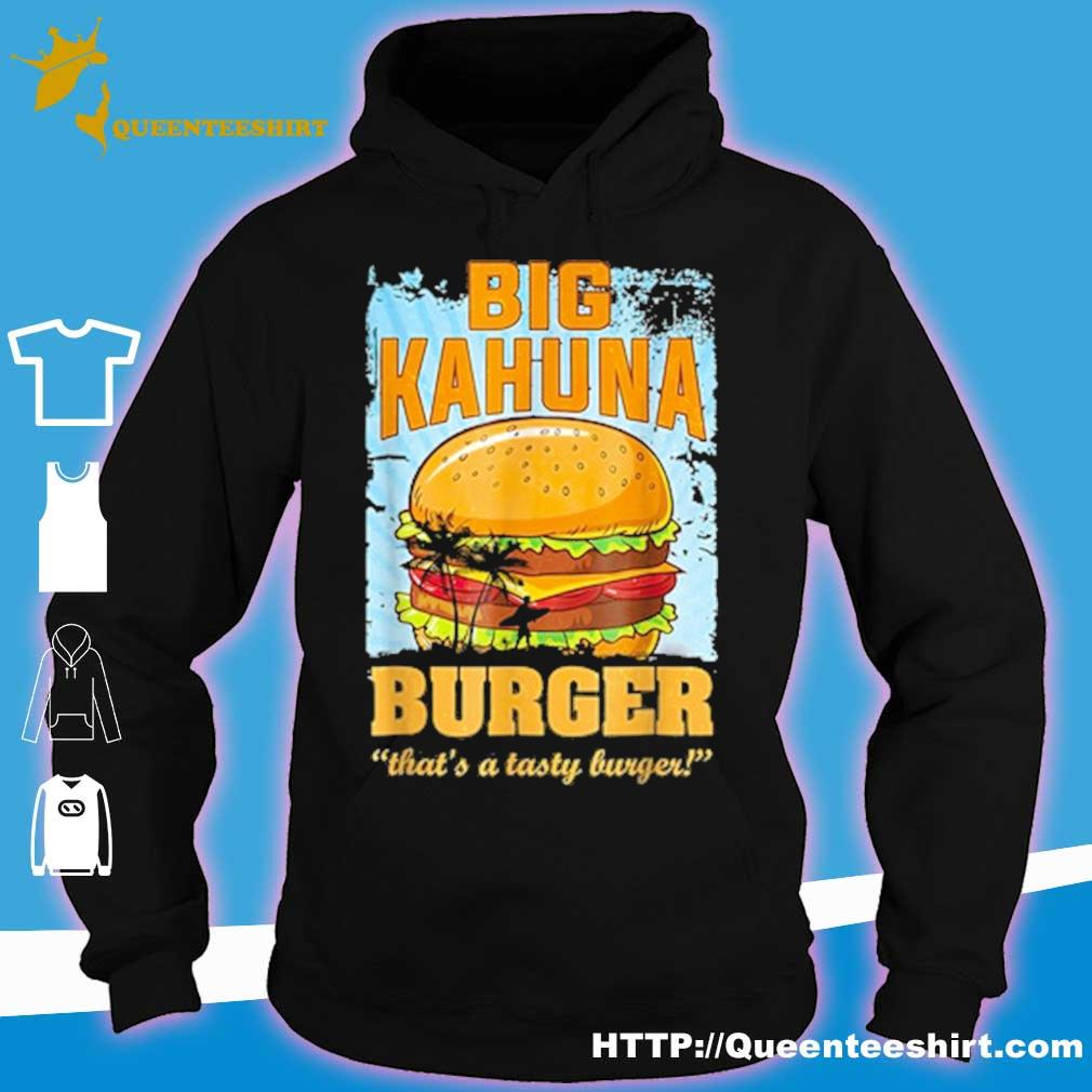 Big kahuna burger that's a tasty burger s hoodie