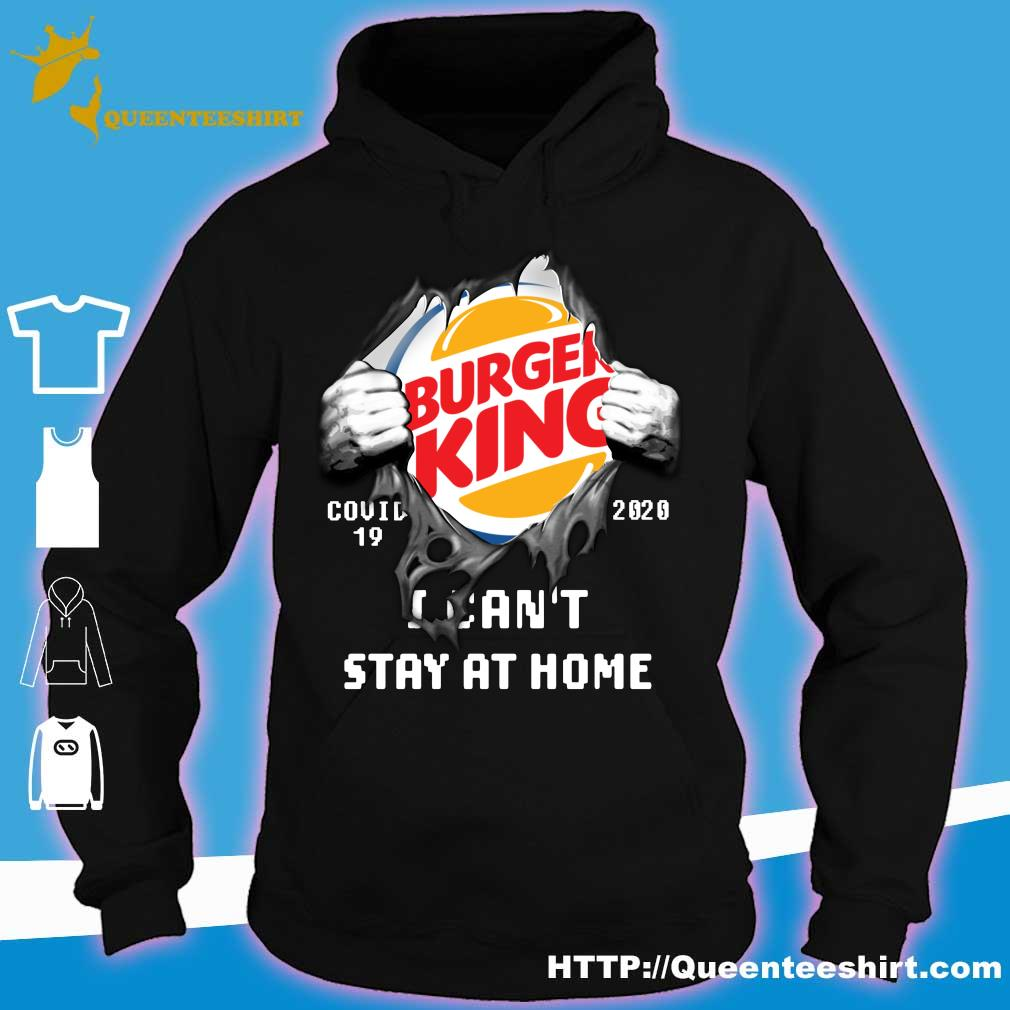 Blood Inside me Burger King covid-19 2020 i can't stay at home s hoodie