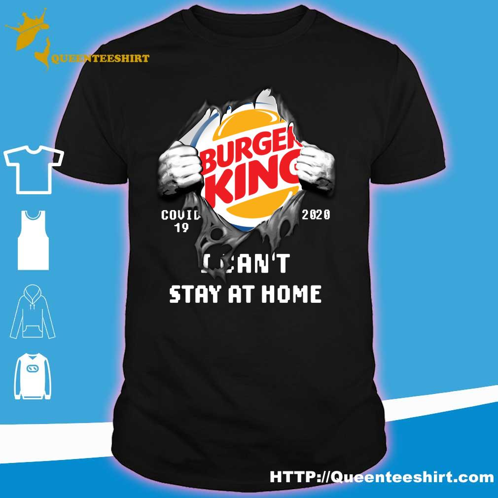 Blood Inside me Burger King covid-19 2020 i can't stay at home shirt