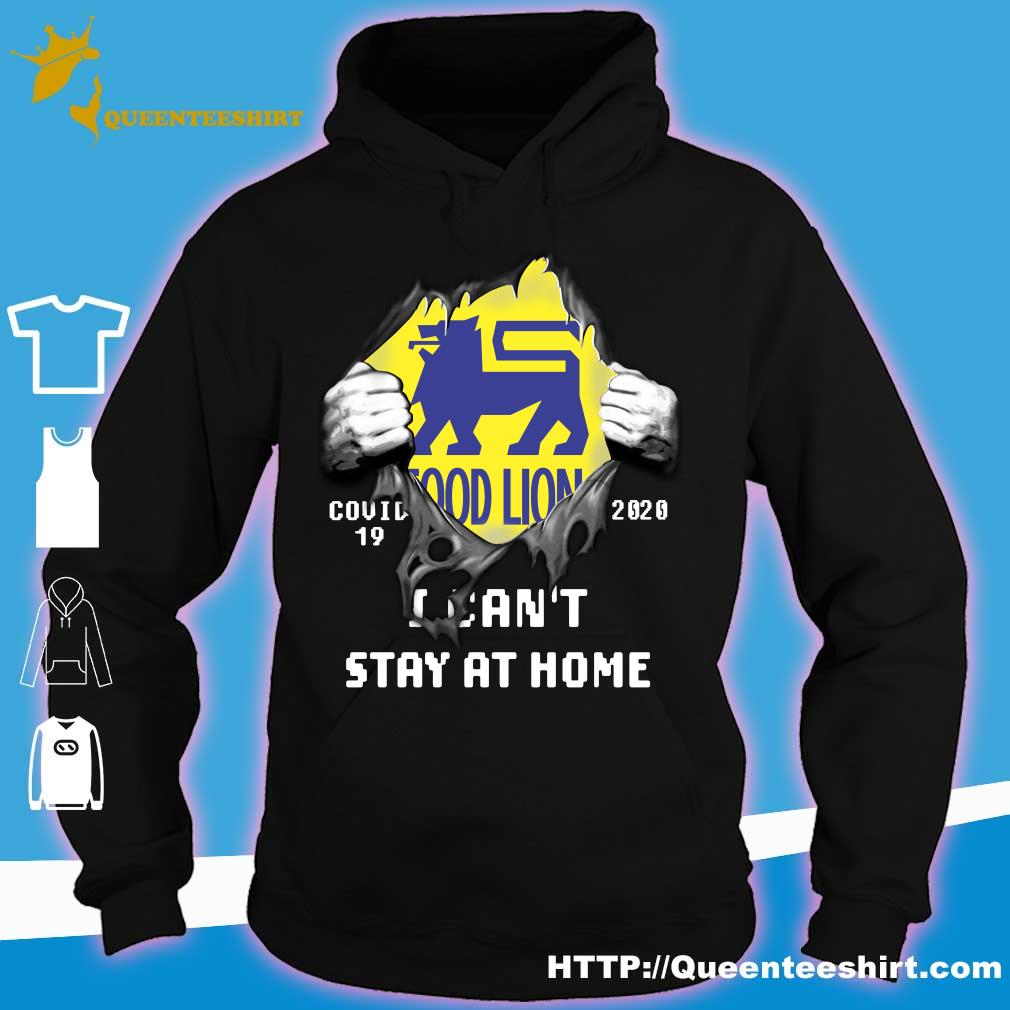 Blood inside me Food Lion covid-19 2020 I can't stay at home s hoodie