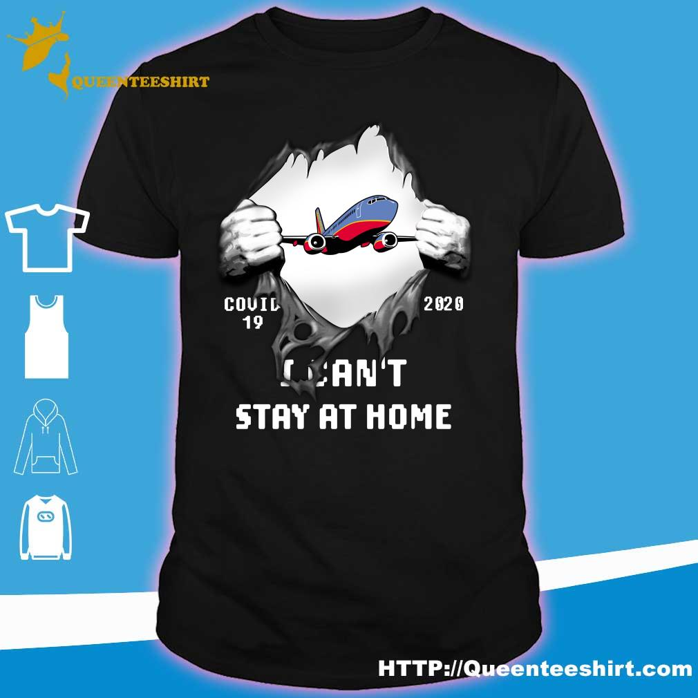 Blood inside me Southwest Airlines covid-19 2020 I can't stay at home shirt