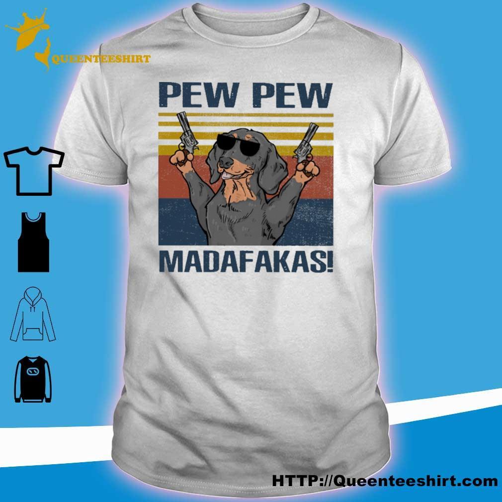 Dachshund pew pew madafakas vintage shirt