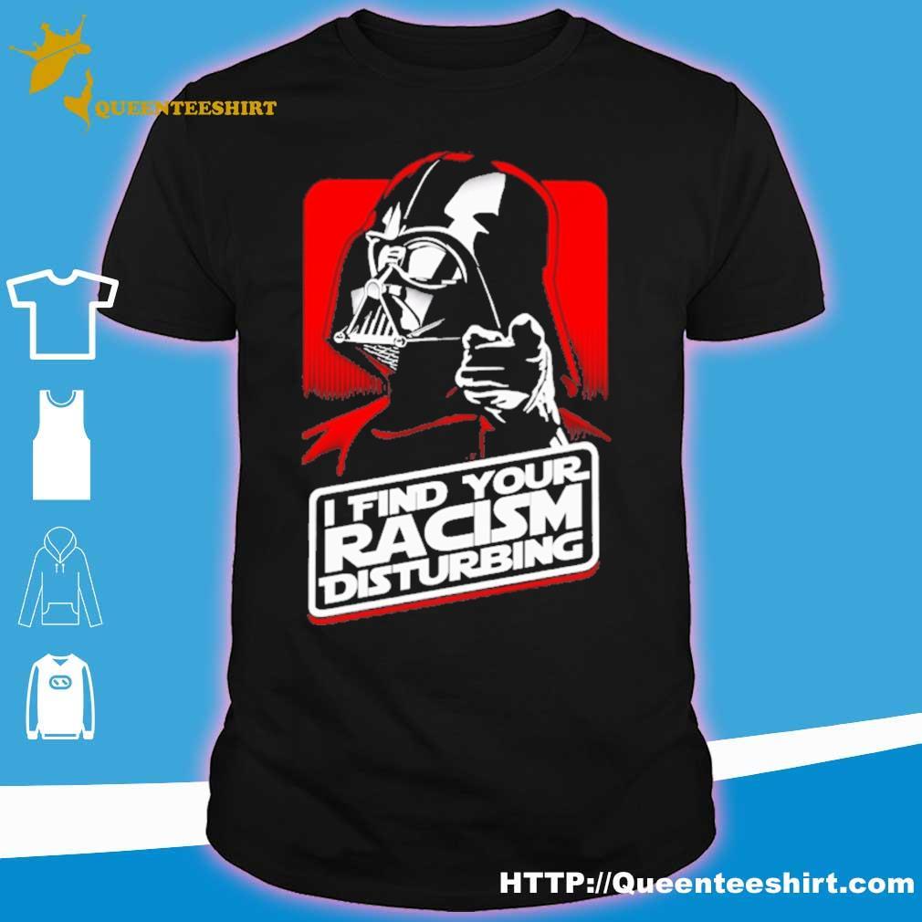 Darth Vader i find your racism disturbing shirt